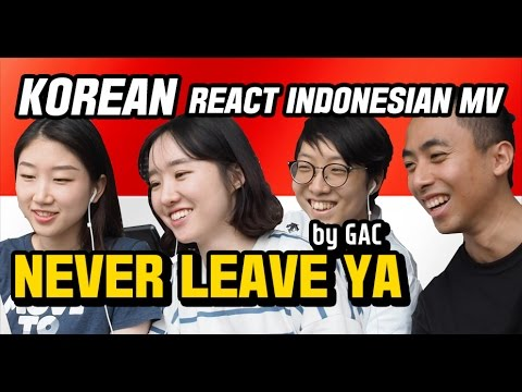 "KOREAN GIRLS/GUYS REACT INDONESIAN MV - ""NEVER LEAVE YA"" by GAC(Gamaliel Audrey Cantika)"