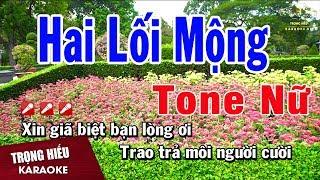 Karaoke Hai Lối Mộng Tone Nữ Nhạc Sống | Trọng Hiếu