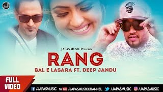Punjabi Song | Rang | Bal E Lasara | Deep Jandu | Japas Music | Punjabi Song This Week