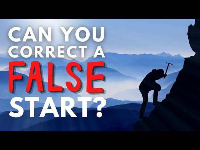 Can You Correct A False Start?