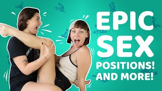 We demonstrate the most EPIC sex positions | Come Curious