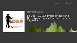 Ep 006 - GCSAA President Darren J. Davis from Naples, Florida - January 22, 2019