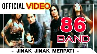 86 Band Jinak Jinak Merpati Official Video
