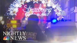 Deadly Terror Attack Near Christmas Market In Strasbourg   NBC Nightly News