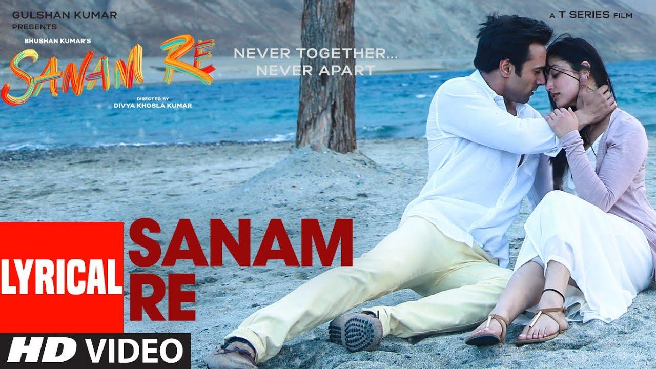 Sanam Re Title Song Lyrical Sanam Re Pulkit Samrat Yami Gautam Divya Khosla Kumar T Series Youtube