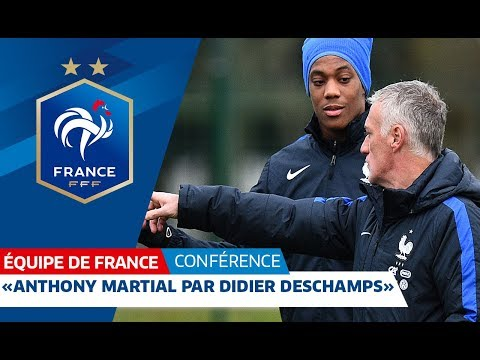 Anthony Martial par Didier Deschamps, Equipe de France I FFF 2018