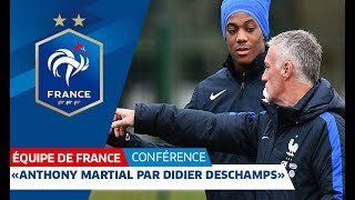 Anthony Martial par Didier Deschamps, Equipe de France I FFF 2018