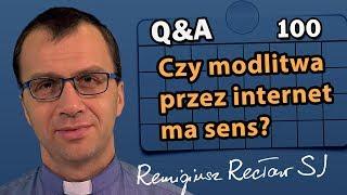 Czy modlitwa przez internet ma sens? [Q&A#100] Remigiusz Recław SJ