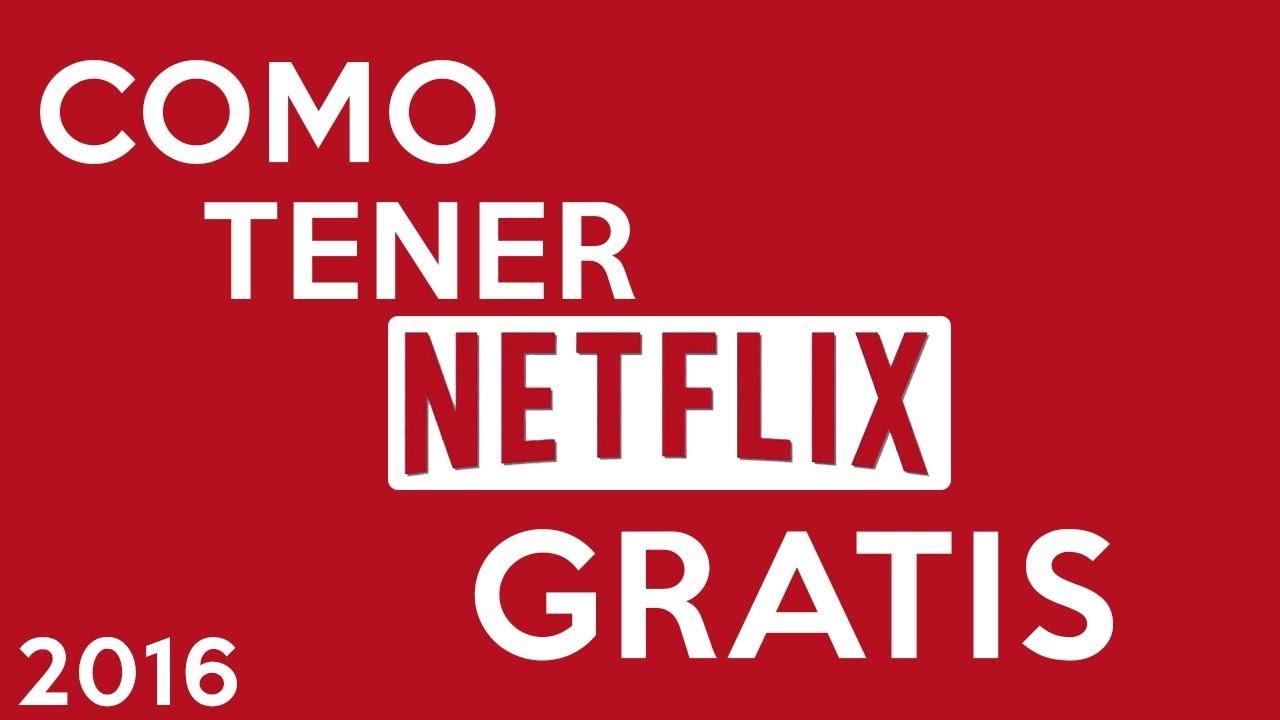 Como Tener Una Cuenta De Netflix Gratis 2016 2017 Netflix Sin Pagar Youtube