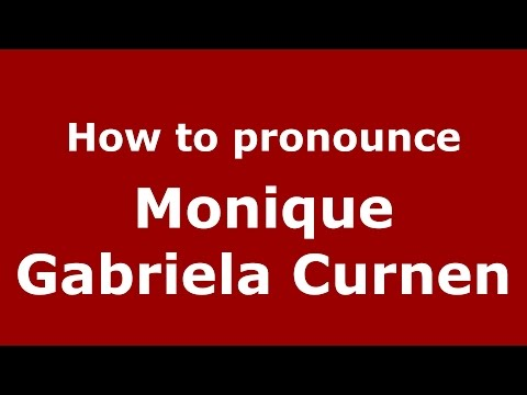 How to pronounce Monique Gabriela Curnen American English/US   PronounceNames.com