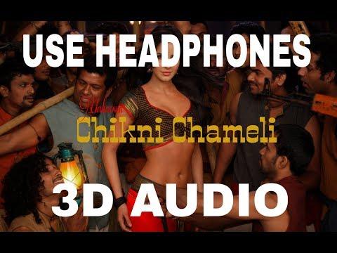 Chikni Chameli-3D AUDIO ||Agneepath || Katrina Kaif || UNKNOWN ( Virtual 3D Audio)