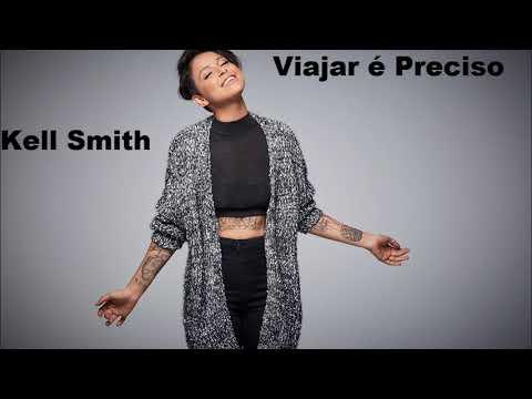 Baixar Kell Smith - Viajar é Preciso (Audio)