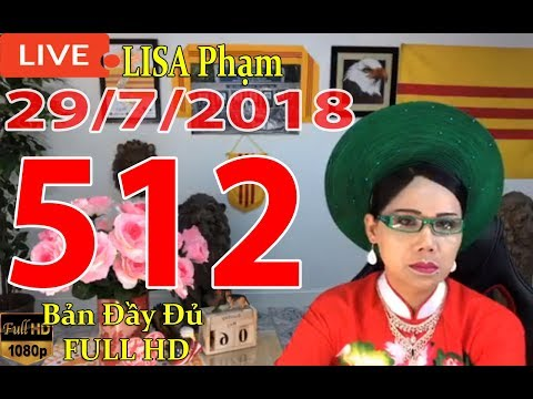 khai-dn-tr-lisa-phạm-số-512-live-stream-19h-vn-8h-sng-hoa-kỳ-mới-nhất-hm-nay-ngy-29-7-2018