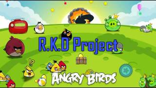 R.K.D Project - Angry Birds Theme ( Original Mix )