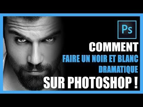 Comment Faire Un Noir Et Blanc Dramatique Sur Photoshop