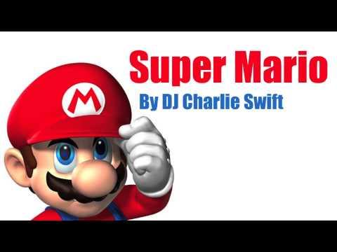 Super Mario Remix (Clip) - DJ Charlie Swift