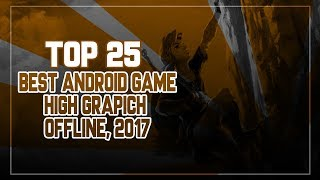 Top 25 Offline Games for Android 2017 HD