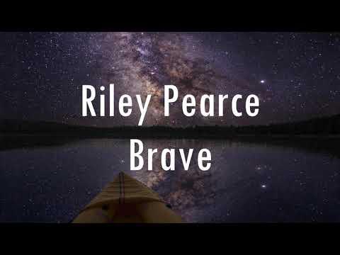 Riley Pearce - Brave (lyrics)