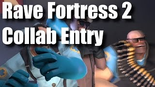 Rave Fortress 2 Collaboration Project