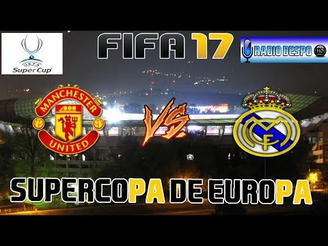 FIFA 17 (PS4) | SuperCopa de Europa 2017 | Manchester United VS Real Madrid | Pretemporada