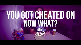 YOU GOT CHEATED ON - now what?
