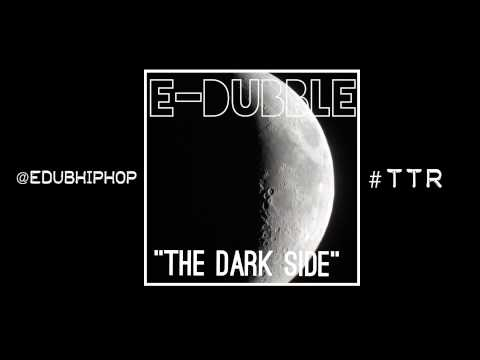 """E-DUBBLE - """"The Dark Side"""""""