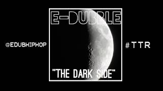 "E-DUBBLE - ""The Dark Side"""