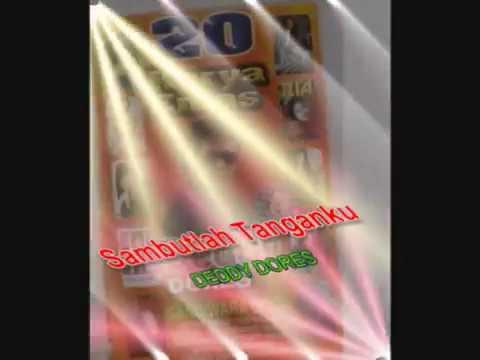 Deddy Dores ~ Sambutlah Tanganku