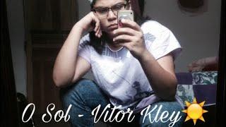 Baixar Vitor Kley- O Sol (cover)