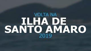 Volta na Ilha de Santo Amaro 2019 - Vídeo Completo
