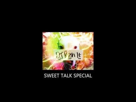 DJ Ripsh It - Sweet Talk Special