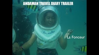 La Fonceur - Trailer Andaman Travel Diary | Full story Coming Soon