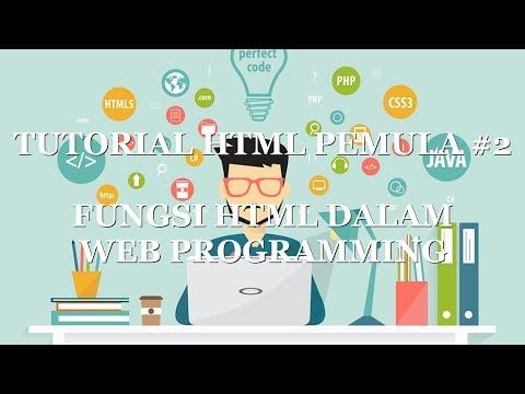 Tutorial HTML Pemula #2 - Fungsi HTML Dalam Web Programming