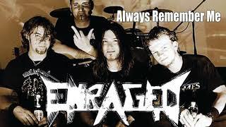 Enraged - Always Remember Me