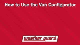 WEATHER GUARD® - How to Use the Van Configurator