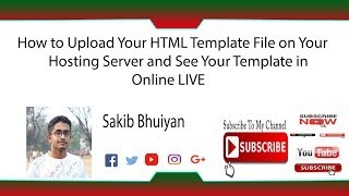 How to Upload Your HTML Template File on Your  Hosting Server and See Your Template in  Online LIVE