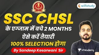 SSC CHSL 2020 | How to Get 100% Selection in Two Months? Exam Strategy by Sandeep Kesarwani Sir