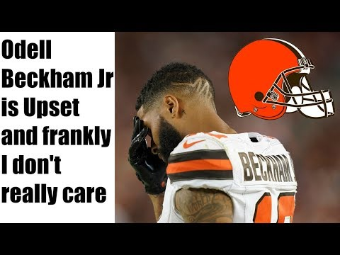 Odell Beckham Jr is Upset and I don't really care