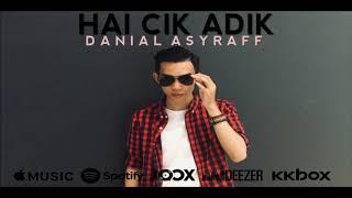 Hai Cik Adik - Danial Asyraff [ Lyric ]