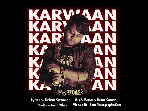 K A R W A A N - Urban Swaraaj ||  Lyricall video song || 2K20