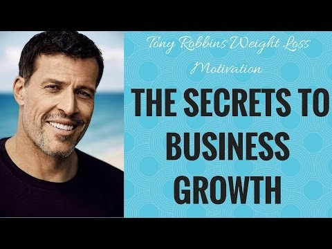 Tony Robbins Motivation - The Secrets to Business Growth | Tony Robbins Best Ever Speech