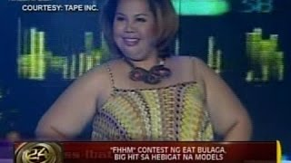 24oras fhhm contest ng eat bulaga big hit sa hebigat na models