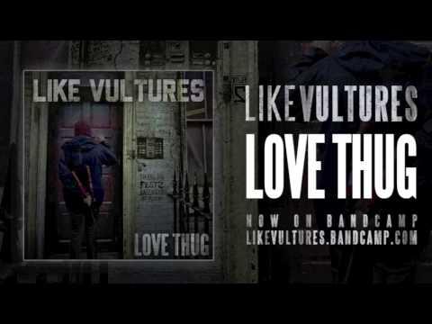 like-vultures---love-thug