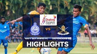 Highlights - Navy Sea Hawks FC v Defenders FC - Dialog Champions League 2018