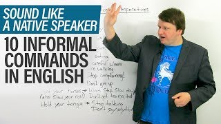 Sound more natural in English: 10 informal commands