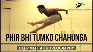 Phir Bhi Tumko Chahunga | Half Girlfriend | 3LLING BOOTCAMP | Deep Mehta Choreography