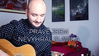 POKÁČ - PRÁVĚ JSEM NEVYHRÁL SLAVÍKA (pokáčovo demo)