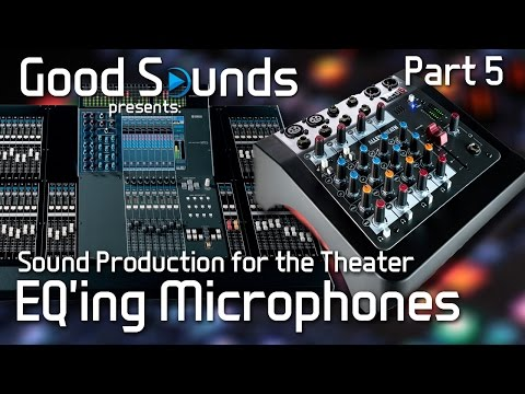 EQ'ing Microphones For The Theater (Part 5) | Sound Production for the Theater