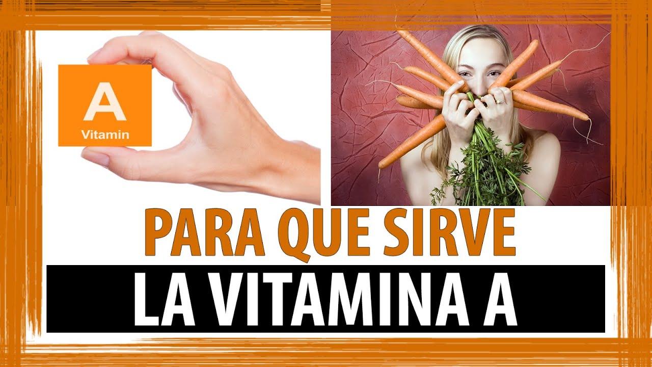 para que sirve la vitamina a propiedades y beneficios de