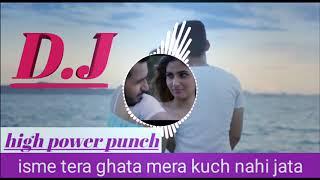 isme tera ghata mera kuch nahi jata dj verson song 2019 new